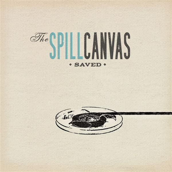The Spill Canvas - Saved (DMD Single) - MP3 Download