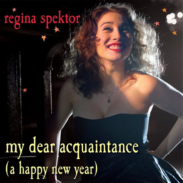 Regina Spektor - My Dear Acquaintance [A Happy New Year] (iTunes Exclusive) - MP3 Download