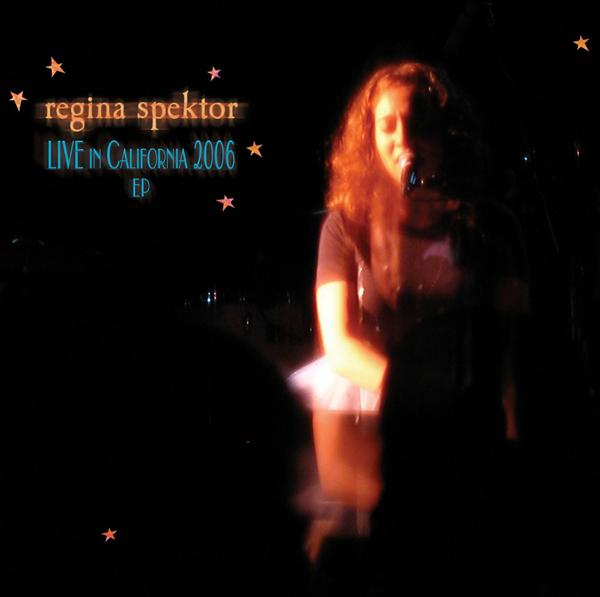 Regina Spektor - Live In California 2006 EP (DMD Album) - MP3 Download