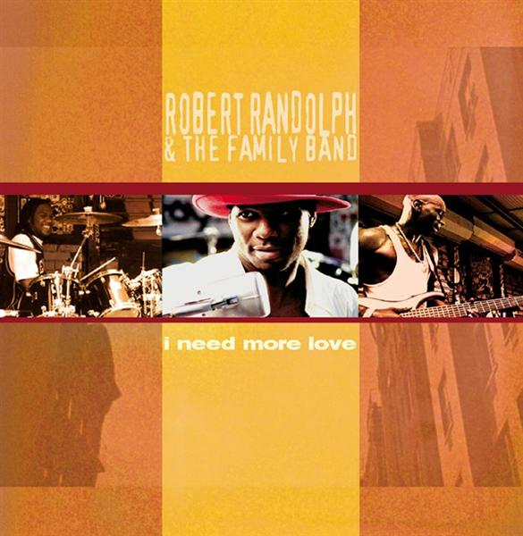 Robert Randolph and The Family Band - I Need More Love (DMD SIngle 16454) - MP3 Download