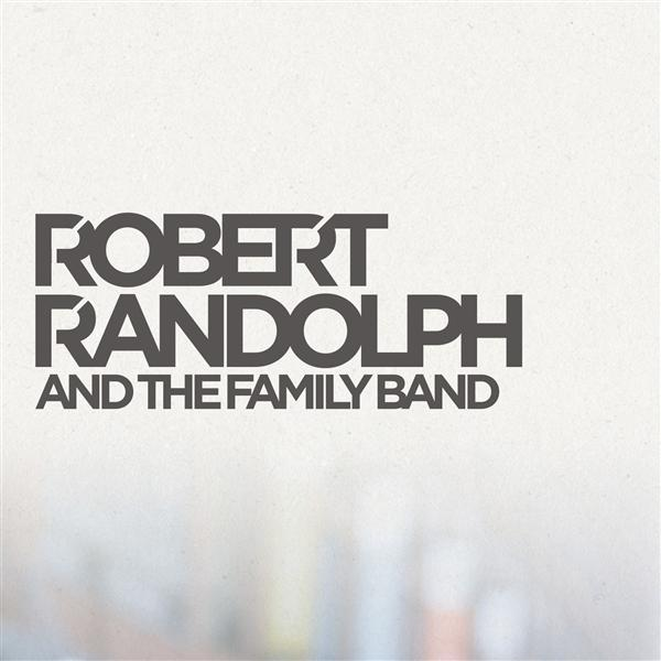 Robert Randolph and The Family Band - If I Had My Way - MP3 Download