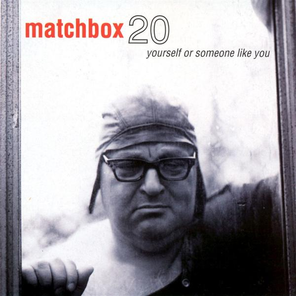 matchbox 20 yourself or someone like you 2