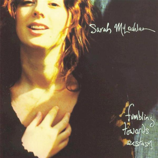Sarah McLachlan - Fumbling Towards Ecstasy - MP3 Download