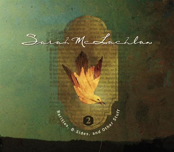 Sarah McLachlan - Rarities, B-Sides and Other Stuff, Volume 2 - MP3 Download