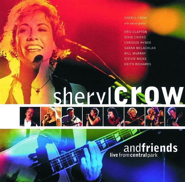 Sheryl Crow - Sheryl Crow And Friends Live From Central Park - MP3 Download