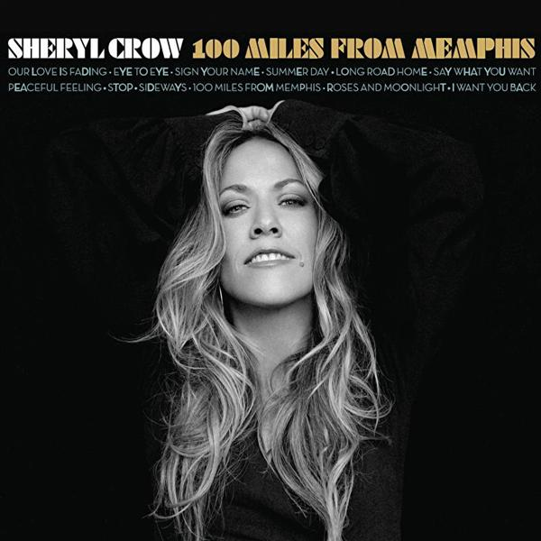 Sheryl Crow - 100 Miles From Memphis - MP3 Download