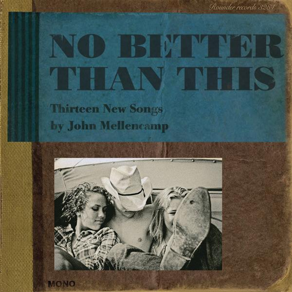 John Mellencamp - No Better Than This - MP3 Download