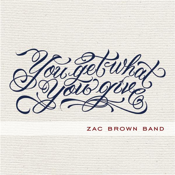 Zac Brown Band - You Get What You Give (Deluxe) - MP3 Download