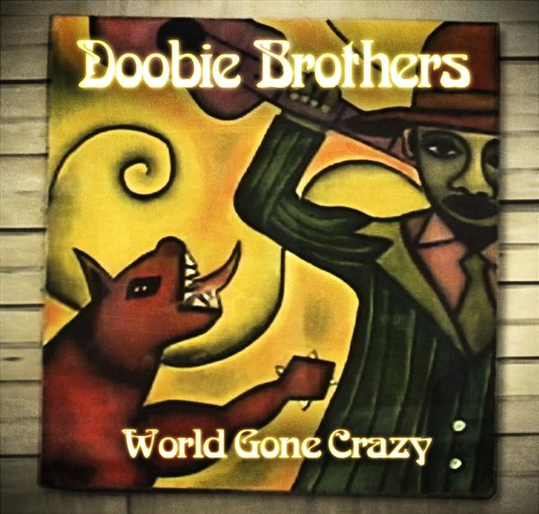 Doobie Brothers - World Gone Crazy - MP3 Download