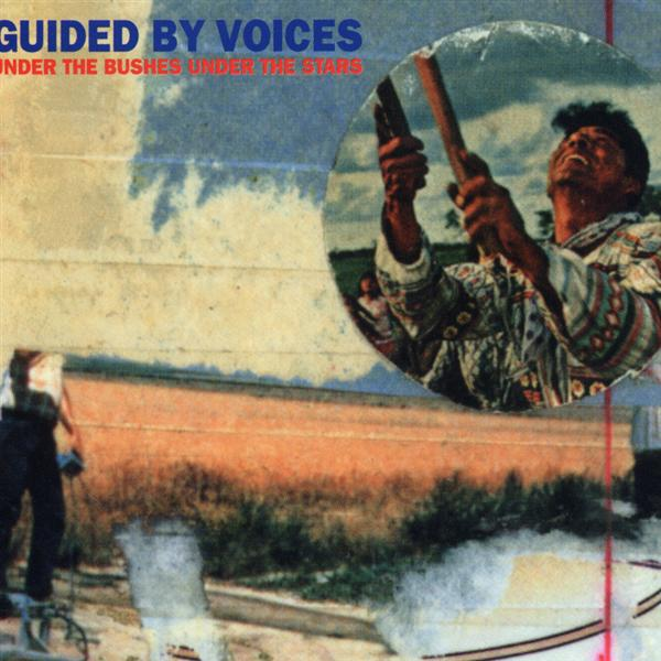 Guided By Voices - Under The Bushes Under The Stars - MP3 Download