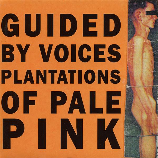 Guided By Voices - Plantations of Pale Pink - MP3 Download