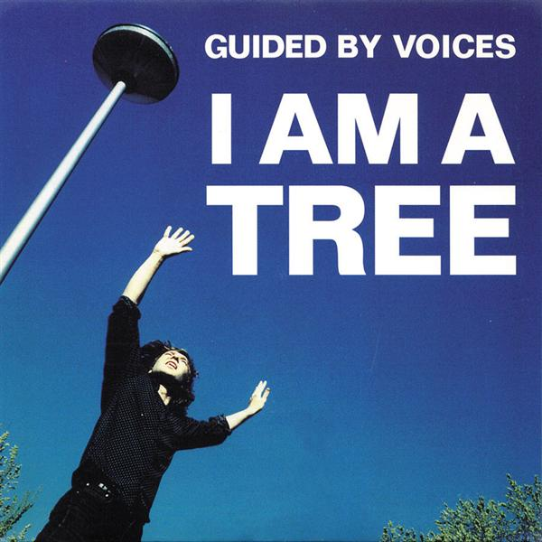 Guided By Voices - I Am A Tree - MP3 Download