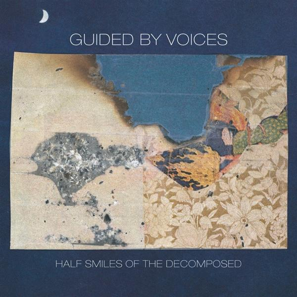 Guided By Voices - Half Smiles of the Decomposed - MP3 Download