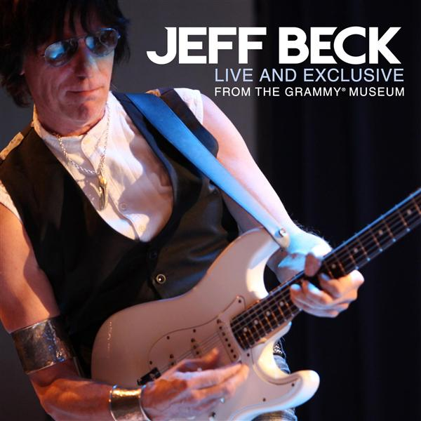 Jeff Beck - Live And Exclusive From The Grammy Museum - MP3 Download
