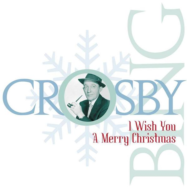 Bing Crosby - I Wish You A Merry Christmas - MP3 Download
