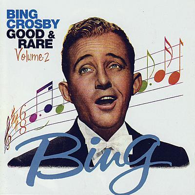 Bing Crosby - Good & Rare Volume 2 - MP3 Download