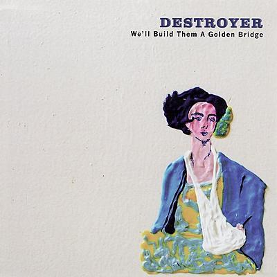 Destroyer - We'll Build Them A Golden Bridge - MP3 Download