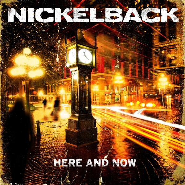 Nickelback - Here And Now - MP3 Download