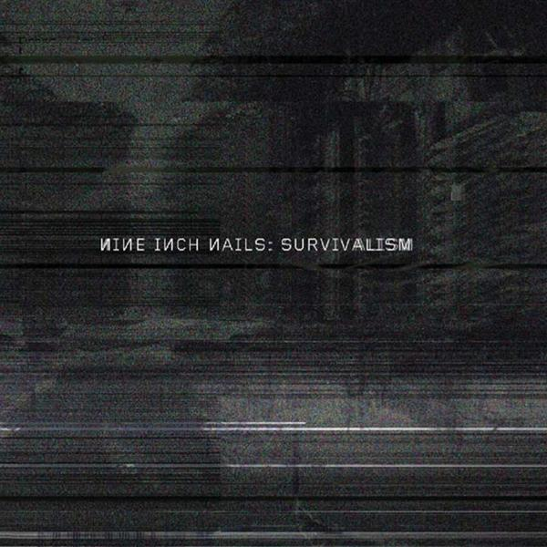 Nine Inch Nails - Survivalism - MP3 Download