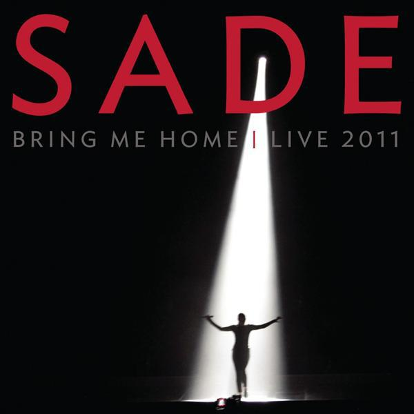 Sade - Bring Me Home  Live 2011 - MP3 Download