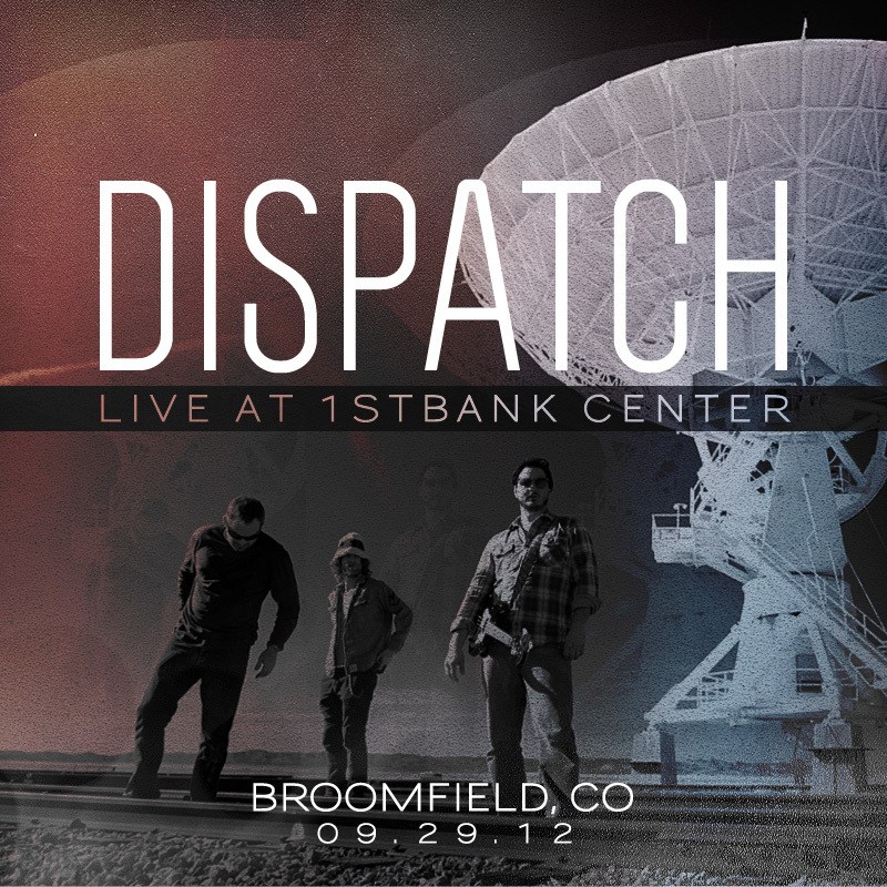 DISPATCH LIVE: 9.29.2012 in Broomfield, CO MP3