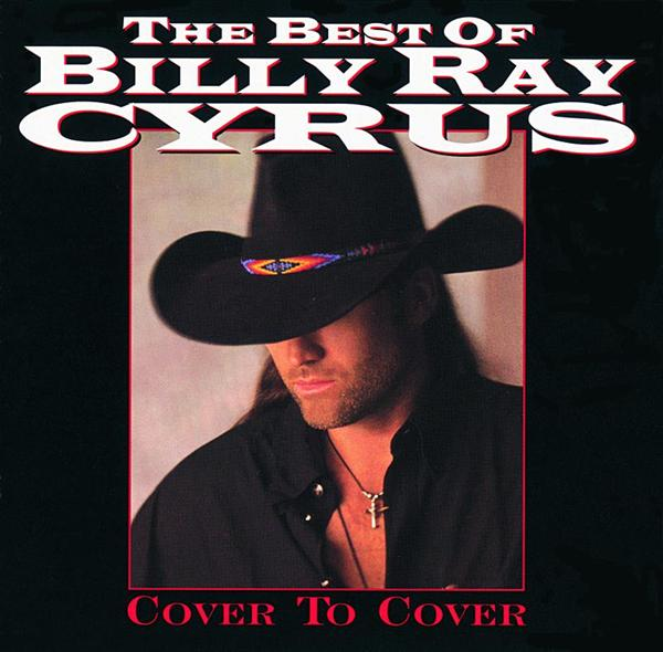 Billy Ray Cyrus - The Best Of Billy Ray Cyrus: Cover To Cover - MP3 Download