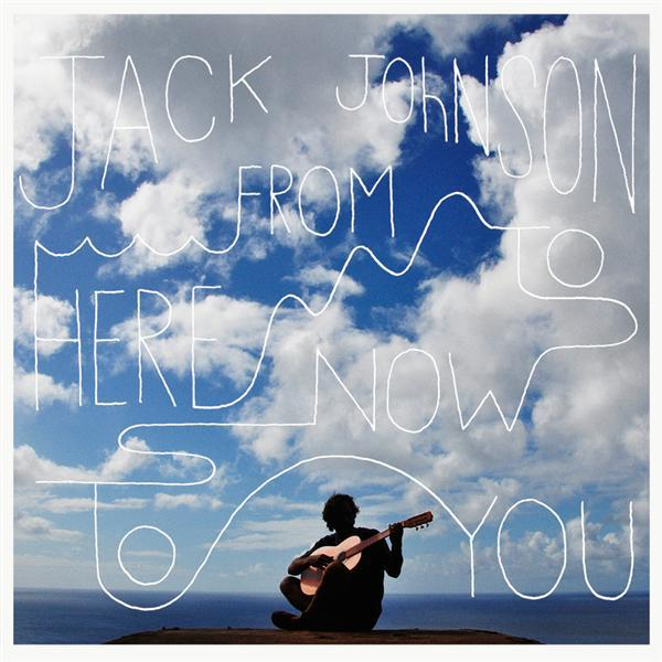 Jack Johnson - From Here To Now To You MP3 Download