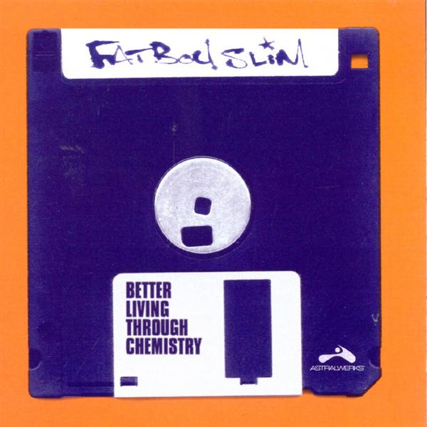 Fatboy Slim - Better Living Through Chemistry - MP3 Download