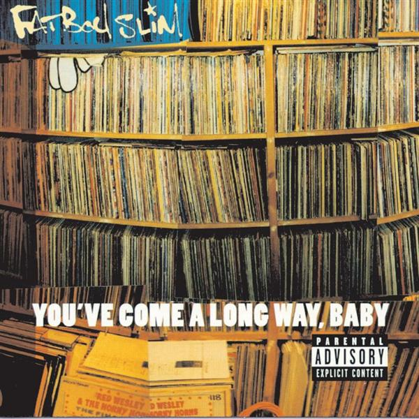 Fatboy Slim - You've Come A Long Way, Baby - MP3 Download
