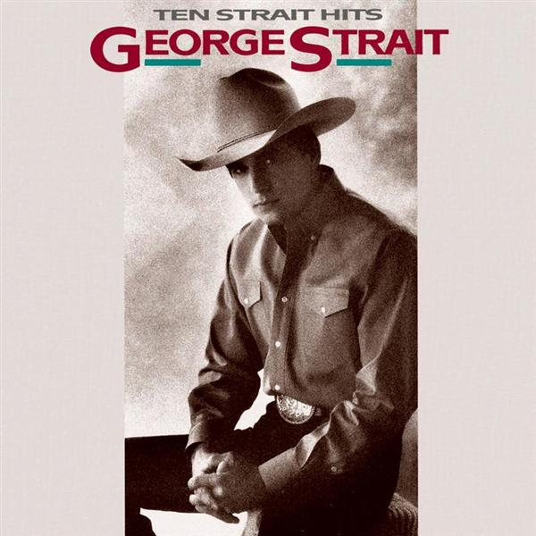 George Strait - Ten Strait Hits - MP3 Download