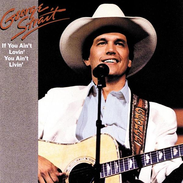 George Strait - If You Ain't Lovin', You Ain't Livin' - MP3 Download