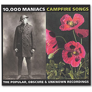 10,000 Maniacs Campfire Songs: The Popular, Obscure, & Unknown Recordings