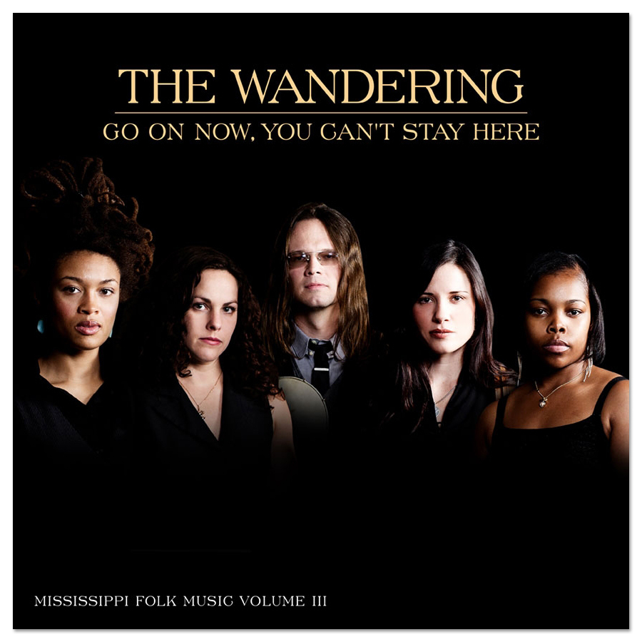 The Wandering – Go On Now, You Can't Stay Here CD