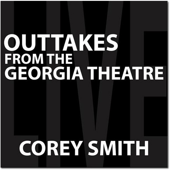 Corey Smith - Outtakes From The Georgia Theatre - Digital Download