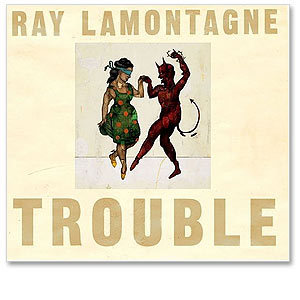 Ray LaMontagne - Trouble CD