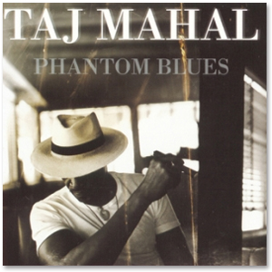 Taj Mahal - Phantom Blues - Digital Downloads