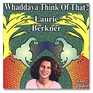 Laurie Berkner Band - Whaddaya Think of That? Digital Download