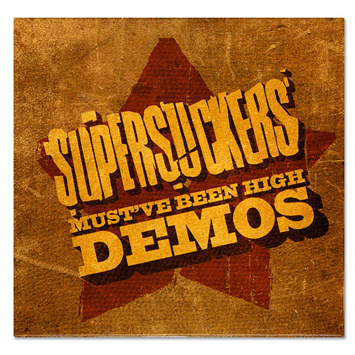 Supersuckers Must've Been High Demos CD