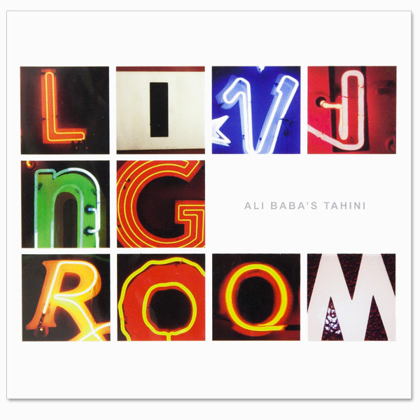 Ali Baba's Tahini - Living Room CD (2010)