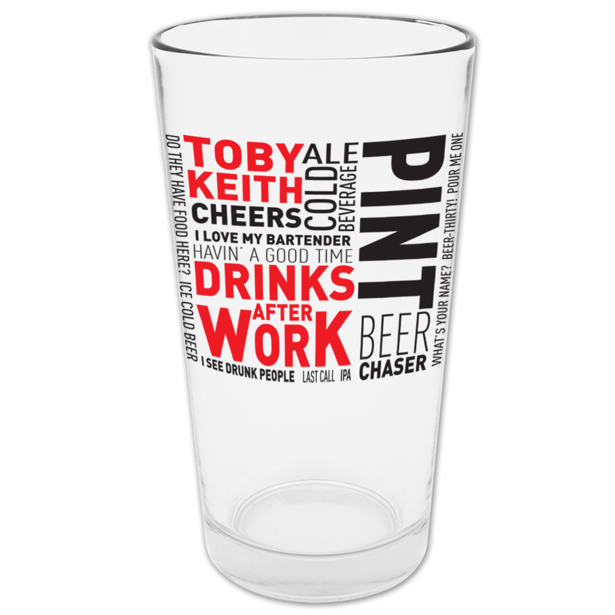 "Toby Keith: ""Drinks After Work"" Pint Glass"