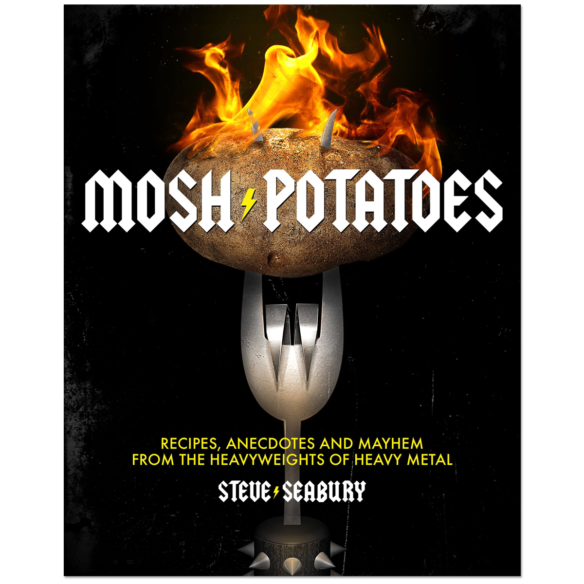 Mayhem Mosh Potatoes: Recipes, Anecdotes, and Mayhem from the Heavyweights of Heavy Metal [Paperback] Book