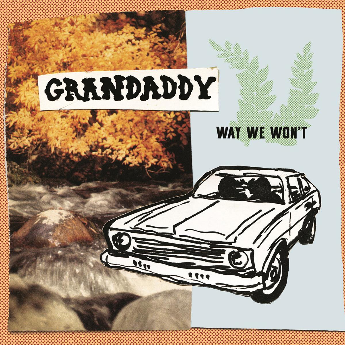 "Grandaddy - Way We Won't 7"""