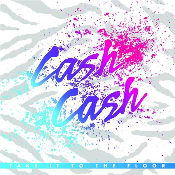cash cash take it to the floor mp3 download