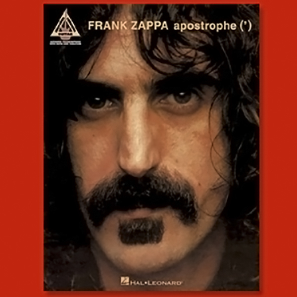 Frank Zappa Apostrophe (') - The Guitar Transcriptions