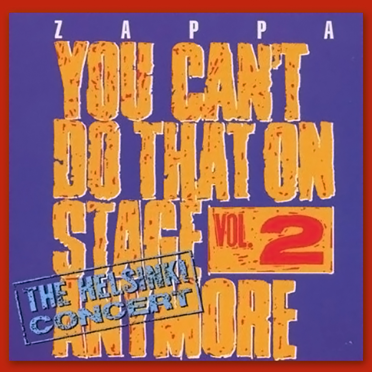 Frank Zappa - You Can't Do That On Stage Anymore, Vol. 2 (1988)
