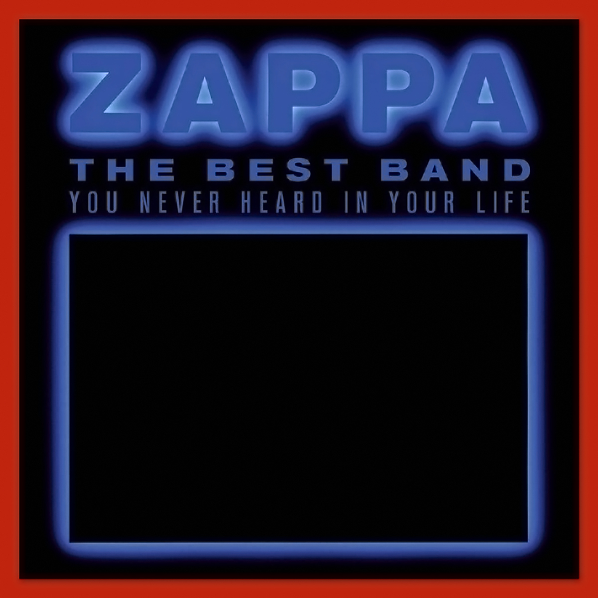 Frank Zappa - The Best Band You Never Heard In Your Life (1991)