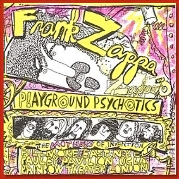 Frank Zappa Playground Psychotics - Original Barking Pumpkin Release