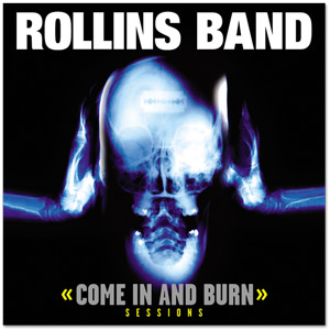 "Rollins Band - ""Come In & Burn Sessions"" Digital Download"