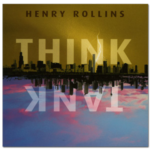 "Henry Rollins - ""Think Tank"" Digital Download"