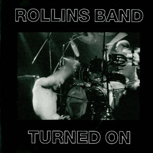 "Rollins Band - ""Turned On"" Digital Download"